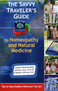 The Savvy Traveler's Guide to Homeopathy and Natural Medicine/Judyth Reichenberg-Ullman / Robert Ullman