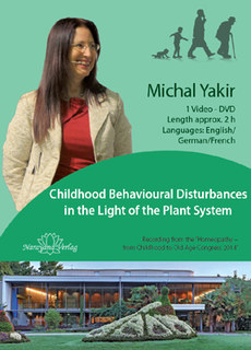 Childhood Behavioural Disturbances in the Light of the Plant System - 1 DVD, Michal Yakir