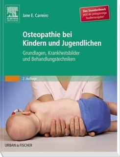 Osteopathie bei Kindern und Jugendlichen - Studienausgabe/Jane Carreiro
