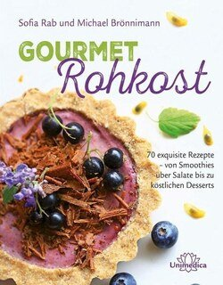 Gourmet Rohkost/Sofia Rab / Michael Brönnimann