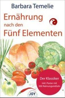 Ernährung nach den Fünf Elementen/Barbara Temelie