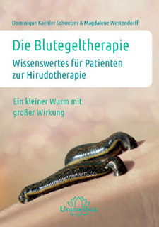 Die Blutegeltherapie/Dominique Kaehler Schweizer / Magdalene Westendorff