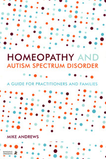 Homeopathy and Autism Spectrum Disorder/Mike Andrews