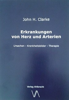 Erkrankungen von Herz und Arterien/John Henry Clarke