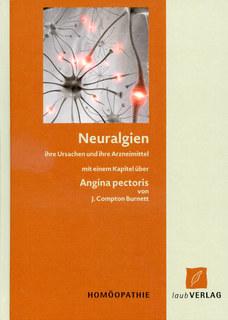 Neuralgien ihre Ursache und ihre Arzneimittel/James Compton Burnett / Michael Leisten
