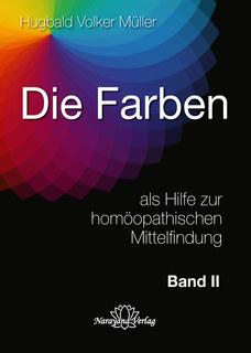 Die Farben als Hilfe zur homöopathischen Mittelfindung - Band 2, Hugbald Volker Müller