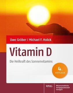 Vitamin D/Uwe Gröber / Michael F. Holick