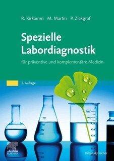 Spezielle Labordiagnostik in der naturheilkundlichen Praxis/Ralf Kirkamm / Michael Martin