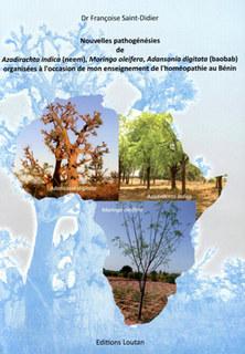 Nouvelles pathogénésies de Azadirachta indica (neem), Moringa oleifera, Adansonia digitata (baobab)/Francoise Saint-Didier