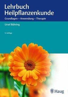 Praxis-Lehrbuch Heilpflanzenkunde/Ursel Bühring