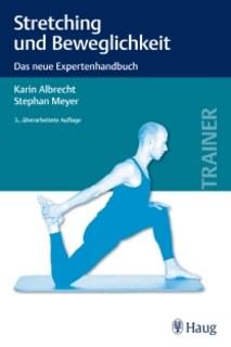 Stretching und Beweglichkeit/Karin Albrecht / Stephan Meyer