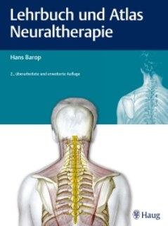 Lehrbuch und Atlas Neuraltherapie/Hans Barop
