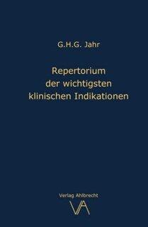 Repertorium der wichtigsten klinischen Indikationen/Georg Heinrich Gottlieb Jahr