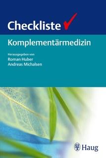 Checkliste Komplementärmedizin/Roman Huber / Andreas Michalsen