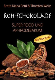 Roh-Schokolade/Britta Diana Petri / Thorsten Weiss