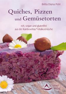 Quiches, Pizzen und Gemüsetorten, Britta Diana Petri
