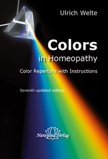 Colors in Homeopathy - Textbook/Ulrich Welte