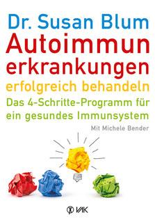 Autoimmunerkrankungen erfolgreich behandeln/Susan Blum