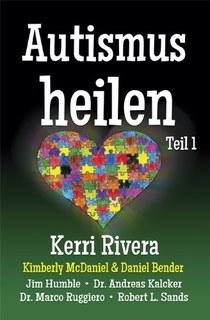 Autismus heilen Teil 1/Kerri Rivera