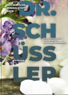 Biochemische Mineralstoffe nach Dr. Schüssler/Walter Käch