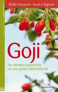 Goji - Die ultimative Superfrucht mit einem unübertroffenen Nährstoffprofil, Shalila Sharamon / Bodo J. Baginski