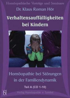 Verhaltensauffälligkeiten bei Kindern. Homöopathie bei Störungen in der Familiendynamik - 17 CD's/Klaus Hör