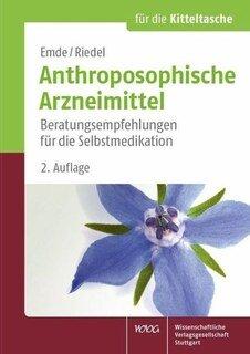 Anthroposophische Arzneimittel/Birgit Emde / Juliane Riedel