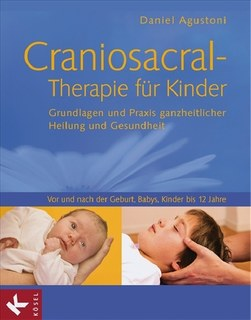 Craniosacral-Therapie für Kinder/Daniel Agustoni