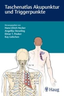 Taschenatlas Akupunktur und Triggerpunkte/Hans Ulrich Hecker / Angelika Steveling / Elmar T. Peuker / Kay Liebchen