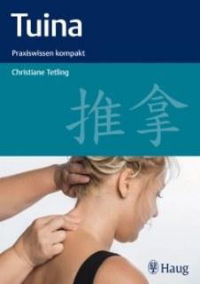 Tuina - Praxiswissen kompakt/Christiane Tetling