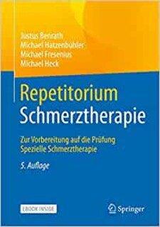Repetitorium Schmerztherapie/Michael Fresenius / Michael Heck / Justus Benrath / Michael Hatzenbühler