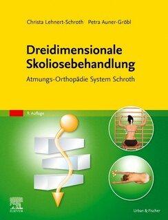 Dreidimensionale Skoliosebehandlung/Christa Lehnert-Schroth / Petra Gröbl