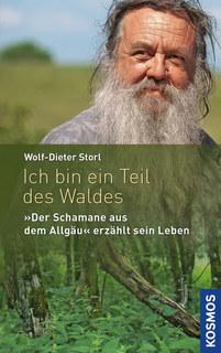 Ich bin ein Teil des Waldes, Wolf-Dieter Storl