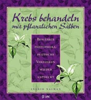 Krebs behandeln mit pflanzlichen Salben/Ingrid Naiman