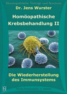 Homöopathische Krebsbehandlung II. Die Wiederherstellung des Immunsystems - 9 CD's/Jens Wurster