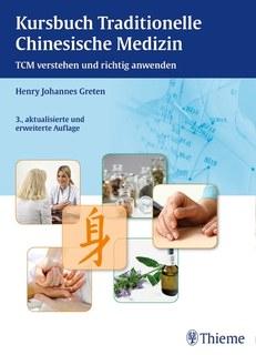 Kursbuch Traditionelle Chinesische Medizin/Henry Johannes Greten