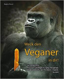 Weck den Veganer in Dir, Regine Mauer