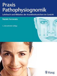 Praxis der Pathophysiognomik - Mängelexemplar/Natale Ferronato / Wilma Castrian