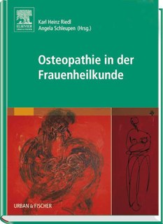 Osteopathie in der Frauenheilkunde/Karl-Heinz Riedl / Angela Schleupen