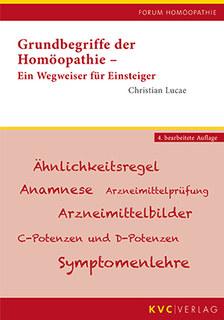 Grundbegriffe der Homöopathie/Christian Lucae