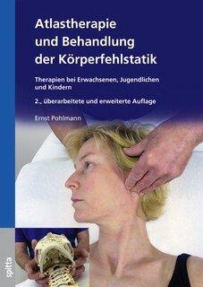 Atlastherapie und Behandlung der Körperfehlstatik/Ernst Pohlmann
