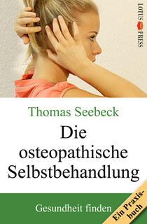 Die osteopathische Selbstbehandlung/Thomas Seebeck