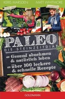 Paleo - Die Steinzeitdiät/Keris Marsden / Matt Whitmore