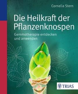 Die Heilkraft der Pflanzenknospen/Cornelia Stern
