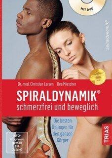 Spiraldynamik - schmerzfrei & beweglich/Christian Larsen / Bea Miescher