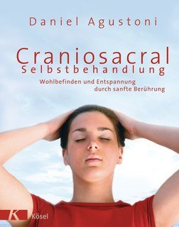 Craniosacral-Selbstbehandlung/Daniel Agustoni