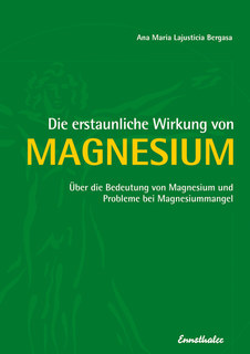 Die erstaunliche Wirkung von Magnesium/Ana Maria Lajusticia Bergasa