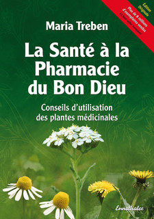 La Santé à la Pharmacie du Bon Dieu/Maria Treben