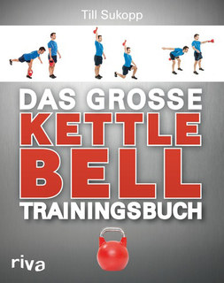 Das große Kettlebell-Trainingsbuch, Till Sukopp