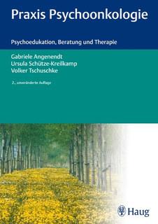 Praxis Psychoonkologie, Angenendt G / Schütze-Kreilkamp U / Tschuschke V